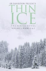 Thin Ice - The Serial Novel (Volume 1 - Books 1 & 2)
