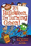My Weird School Special: It s Halloween, I m Turning Green!