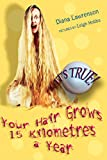 img - for It's True! Your Hair Grows 15 kilometres a year (3) book / textbook / text book