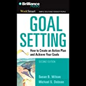 Goal Setting: How to Create an Action Plan and Achieve Your Goals | Susan B. Wilson, Michael S. Dobson