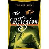 The Religion: A Novel ~ Tim Willocks