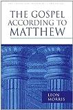 The Gospel According to Matthew (0851113389) by Leon Morris