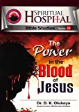 img - for The Power of the Bloodof Jesus, Spiritual Hospital - Bible Studies Series 24 book / textbook / text book