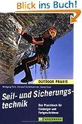 Seil- und Sicherungstechnik: Das Praxisbuch für Einsteiger und Fortgeschrittene