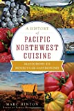 A History of Pacific Northwest Cuisine:: Mastodons to Molecular Gastronomy (American Palate)