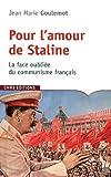 echange, troc Jean Goulemot - Pour l'amour de Staline : La face oubliée du communisme français