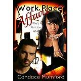Workplace Affairs ( Who's Watching Who? ) A Novelette ~ Candace Mumford
