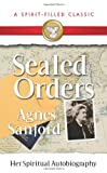 Agnes Mary White Sanford Sealed Orders: Agnes Sanford, Her Autobiography
