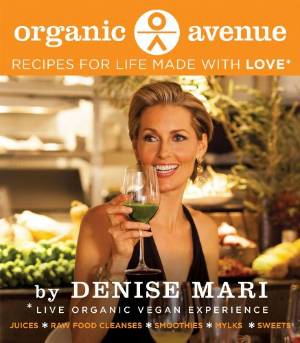 Organic Avenue: Recipes for Life Made with LOVE*