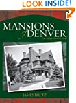 Mansions of Denver: The Vintage Years...