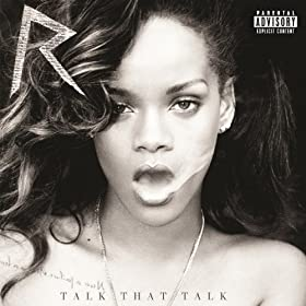 Talk That Talk (Deluxe Edition) [Explicit] [+Digital Booklet]