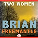 Two Women (       UNABRIDGED) by Brian Freemantle Narrated by Michael Goldstrom