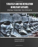 img - for Strategy and the Revolution in Military Affairs: From Theory to Policy book / textbook / text book