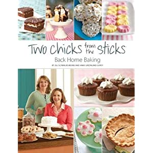 Two Chicks From the Sticks: Back Home Baking
