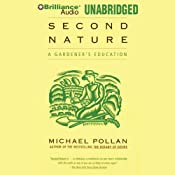 Second Nature: A Gardener's Education | [Michael Pollan]