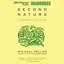 Second Nature: A Gardener's Education Audiobook by Michael Pollan Narrated by Michael Pollan