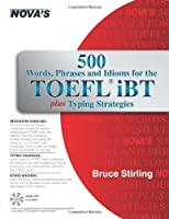 500 Words, Phrases, Idioms for the TOEFL iBT Plus Typing Strategies