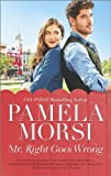 Mr. Right Goes Wrong	 by  Pamela Morsi in stock, buy online here