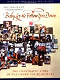 Baby, Let Me Follow You Down: The Illustrated Story of the Cambridge Folk Years (0870239252) by Von Schmidt, Eric