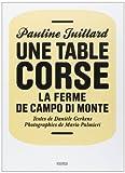 echange, troc Danièle Gerkens, Pauline Juillard, Mario Palmieri - Une table corse : La ferme de Campo di Monte