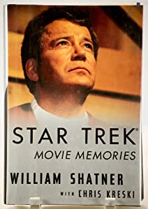 Star Trek Movie Memories by William Shatner and Chris Kreski