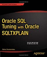 Oracle SQL Tuning with Oracle SQLTXPLAIN Front Cover