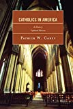 Catholics in America: A History