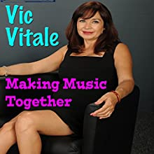 Making Music Together Audiobook by Vic Vitale Narrated by Bruno Belmar