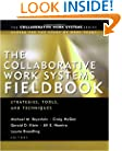 The Collaborative Work Systems Fieldbook: Strategies, Tools, and Techniques
