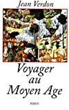 img - for Voyager au Moyen Age (French Edition) book / textbook / text book