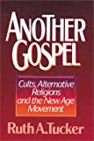 Another Gospel (0310404401) by Tucker, Ruth A.