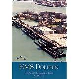 HMS Dolphin: Gosport's Submarine Base