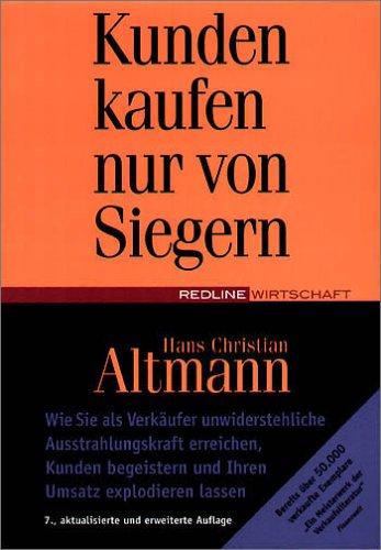 Altmann Hans Christian, Kunden kaufen nur von Siegern
