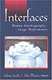 Interfaces: Women, Autobiography, Image, Performance