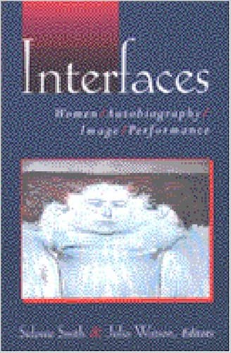 Interfaces: Women, Autobiography, Image, Performance written by Sidonie Ann Smith