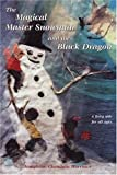 The Magical Master Snowman and the Black Dragon