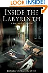 Inside The Labyrinth: A Bo Landry Thr...
