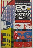 img - for A Dictionary of Twentieth Century History: 1914-1990 (Oxford Reference) book / textbook / text book