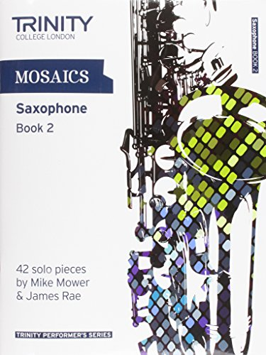 Mosaics for Saxophone (Trinity Performers Series)