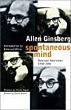Spontaneous Mind: Selected Interviews, 1958-1996 (0060192933) by Ginsberg, Allen