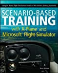 Scenario-Based Training with X-Plane...