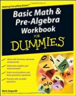 Basic Math & Pre-Algebra Workbook for Dummies