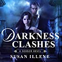 Darkness Clashes: Sensor, Book 4 (       UNABRIDGED) by Susan Illene Narrated by Cris Dukehart