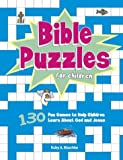 Bible Puzzles for Children: 130 Fun Games to Help Children Learn about God and Jesus