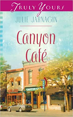 Canyon Cafe (Truly Yours Digital Editions Book 994)