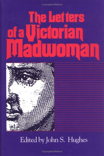 The Letters of a Victorian Madwoman (Women's Diaries and Letters of the South)