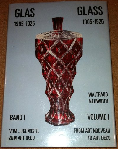Glas 1905-1925: Vom Jugendstil Zum Art Deco / Glass, 1905-1925: From Art Nouveau to Art Deco (German Edition)