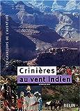 echange, troc Stéphane Bigo - Crinières au vent indien : 7500 km à cheval, du Colorado au Guatemala à travers le Far West et le Mexique
