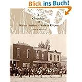 A Chronicle Of Walnut Station - Walnut Grove