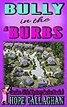 Bully in the Burbs (Garden Girls Chri...